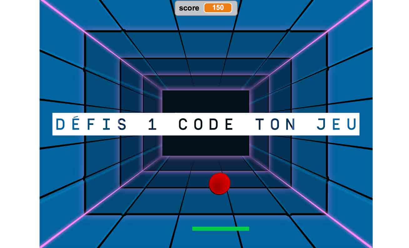 Défis 1 Code ton jeu de Pong