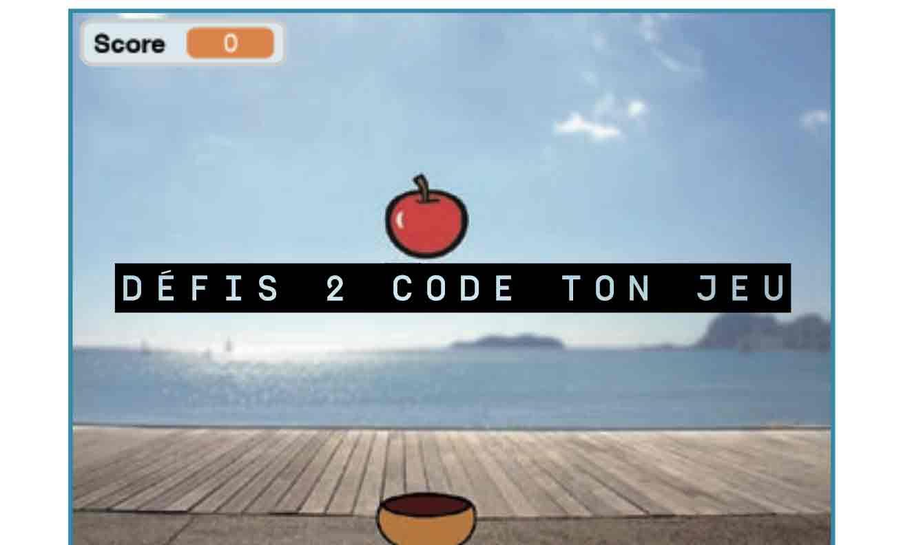 Défis 2 Code ton jeu avec Scratch