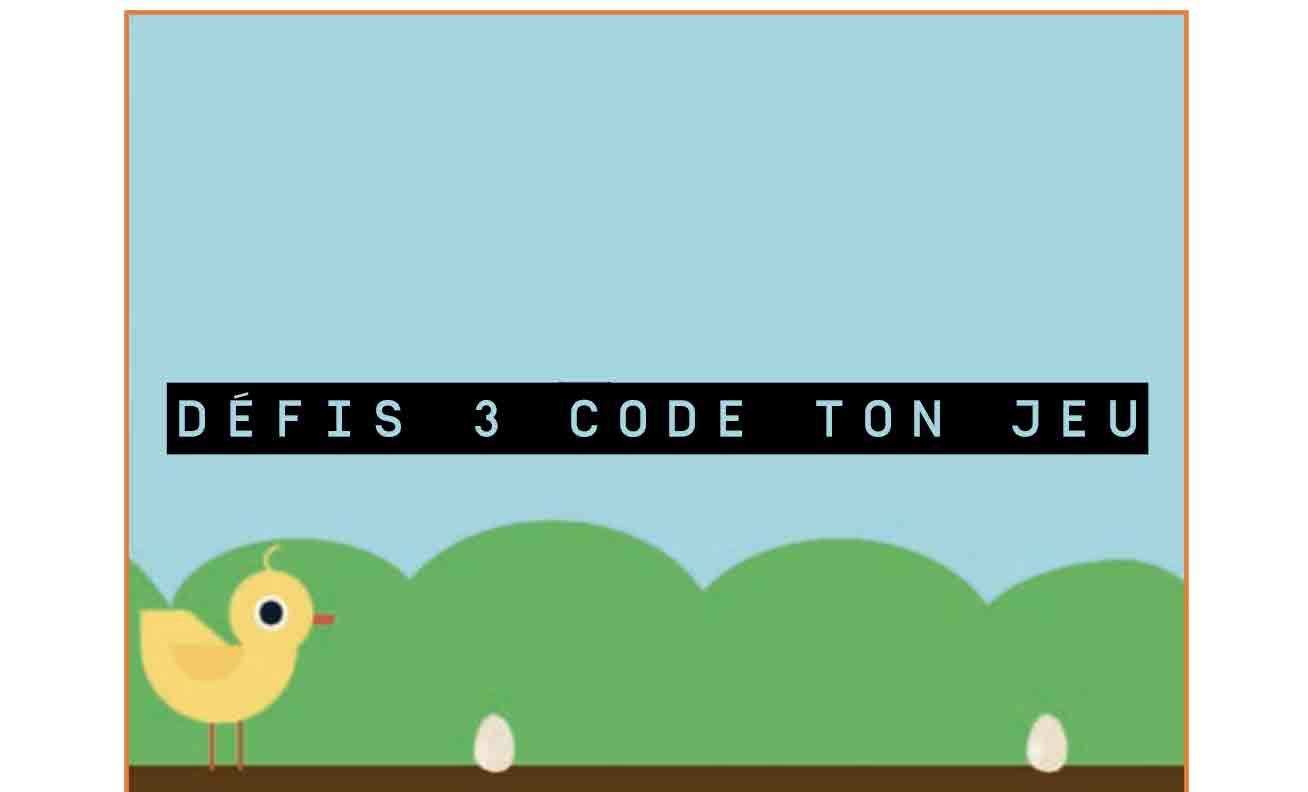 Défis 3 Code ton jeu avec Scratch